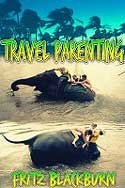 Travel Parenting by Fritz Blackburn